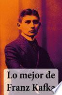 Lo mejor de Franz Kafka