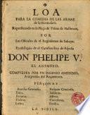 Loa para la comedia de las armas de la Hermosura, representada en la Plaça de Palma de Mallorca por los Oficiales de el Regimiento de Saboya en obsequio de D. Phelipe V