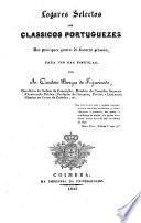 Logares selectos dos classicos Portuguezes nos principaes generos de discurso prosaico, para uso das escholas