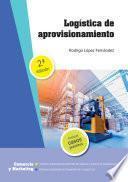 Logística de aprovisionamiento 2ª edición 2021
