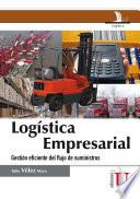 Logística Empresarial. Gestión eficiente del flujo de suministros