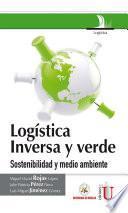 Logística inversa y verde. Sostenibilidad y medio ambiente