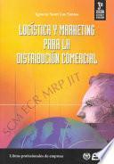 Logística y marketing para la distribución comercial