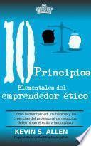 Los 10 principios elementales del emprendedor ético