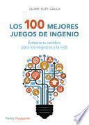 Los 100 mejores juegos de ingenio (edición española)