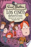 Los 5 detectives #9. Misterio del príncipe desaparecido