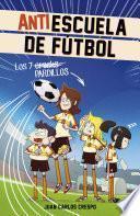 Los 7 cracks (Antiescuela de Fútbol 1)