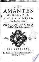Los amantes andaluzes. Historia entretenida, prosas y versos. Por don Alonso de Castillo Solorçano
