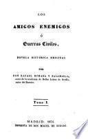 Los Amigo Enemigos o Guerras Civiles Tomo I