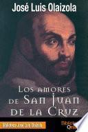 Los amores de San Juan de la Cruz