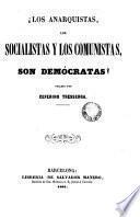 Los anarquistas, los socialistas y los comunistas, son demócratas?