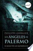 Los ángeles de Palermo (El siglo de las quimeras III)