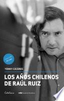 Los años chilenos de Raúl Ruiz