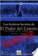 Los Archivos Secretos de EL PODER DEL CAMINO