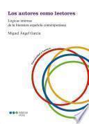 Los autores como lectores: Lógicas internas de la literatura española contemporánea