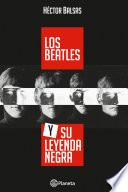 Los Beatles y su leyenda negra