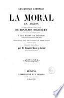 Los Buenos ejemplos, ó, La moral en accion
