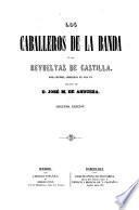 Los caballeros de la banda ó las revueltas de Castilla