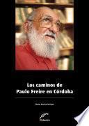 Los caminos de Paulo Freire en Córdoba