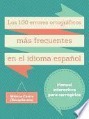 Los cien errores ortográficos más frecuentes en el idioma español