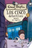 Los cinco detectives 13. Misterio del fugitivo