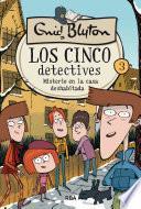 Los cinco detectives #3. Misterio de la casa deshabitada