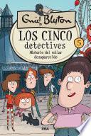 Los cinco detectives #5. Misterio del collar desaparecido