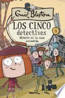 Los cinco detectives #6. Misterio en la casa escondida