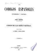 Los codigos españoles concordados y anotados: Código de las Siete partidas
