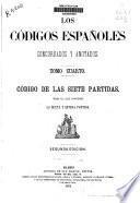 Los códigos españoles concordados y anotados: La sexta y setena partida