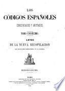 Los códigos españoles concordados y anotados ...: Leyes de la Nueva recopilacion que no hau sido comprendidas en la Novisima