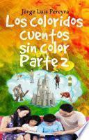 Los coloridos cuentos sin color Parte 2