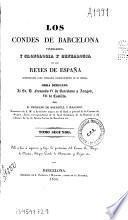 Los condes de Barcelona vindicados y cronología y genealogía de los Reyes de España considerados como soberanos independientes de su marca...