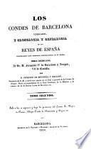 Los condes de Barcelona vindicados, y cronología y genealogía de los reyes de España considerados