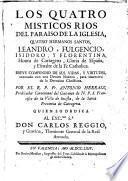 Los cuatro místicos rios del Paraiso de la Iglesia, cuatro hermanos santos, Leandro. Fulgencio, Isidoro y Florentina [...]