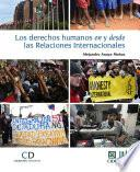 Los derechos humanos en y desde las Relaciones Internacionales