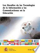 Los Desafíos de las Tecnologías de la Información y las Comunicaciones en la Educación