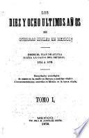 Los diez y ocho ultimos años de guerras civiles en Mexico