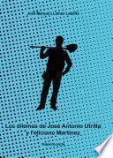 Los dilemas de José Antonio Utrilla y Feliciano Martínez. 2ª Parte