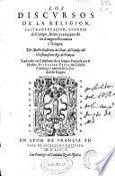 Los discursos de la religion, castramentaçion, assiento del campo, baños y exerçiçios de los antiguos romanos y griegos, del illustre Guillermo de Choul ...