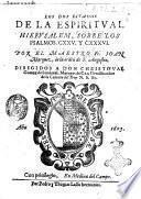 Los dos estados de la espiritual Hierusalem, sobre los Psalmos 125. y 136. Por el maestro fr. Ioan Marquez, de la orden de S. Augustin. ..
