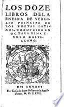 Los doze libros de la Eneida ... Traduzida [by G. Hernandez de Velasco] en octava rima y vrso [sic]castellano