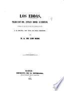 Los Eddas, traduccion del antiguo idioma Scandinavo, premia da por el Rey de Suecia ... con vista de otras versiones por ... Amador de los Rios