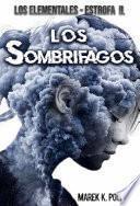 Los Elementales: Los Sombrífagos - Libro de fantasía, de magia, juvenil, de terror y de ciencia ficción