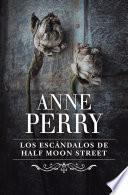 Los escándalos de Half Moon Street (Inspector Thomas Pitt 20)