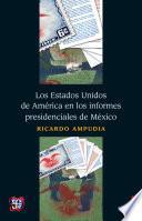 Los Estados Unidos de América en los informes presidenciales de México