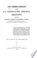 Los ferrocarriles ante la legislación positiva argentina