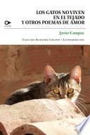 Los gatos no viven en el tejado y otros poemas de amor