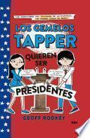 Los gemelos Tapper quieren ser presidentes (Los gemelos Tapper 3)