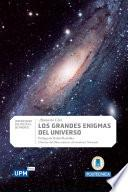 Los grandes enigmas del universo y los sabios encargados de desvelarlos
